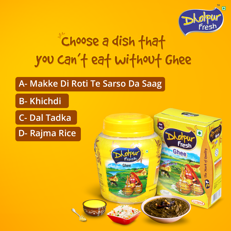 Choose a dish that you can't eat without Ghee